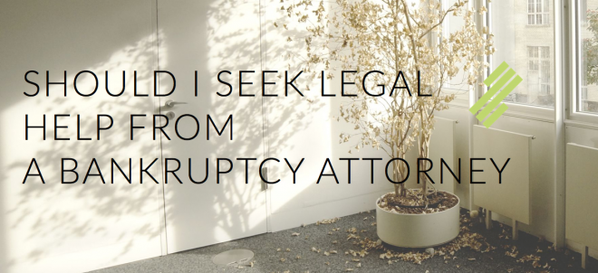 Should I seek legal help from a bankruptcy attorney?