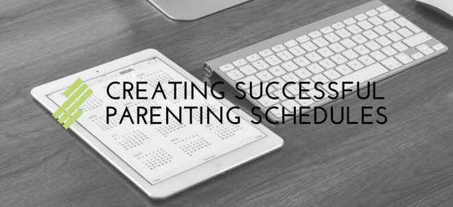 Creating Successful Parenting Schedules