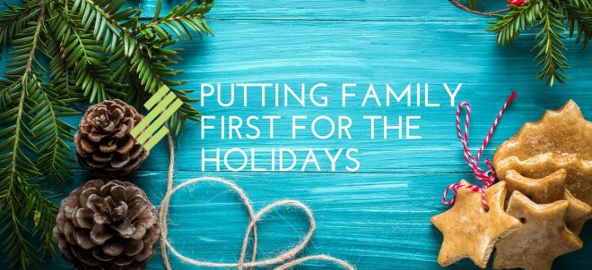 Putting Family First for the Holidays