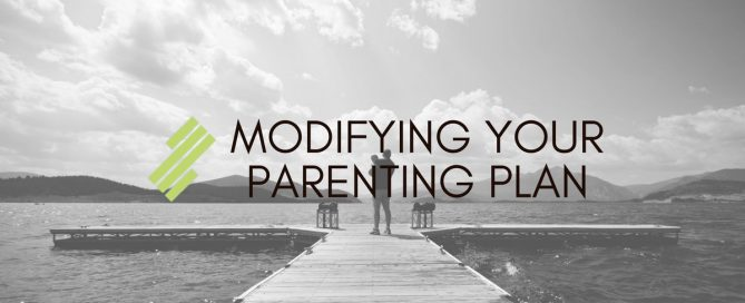 Modifying Your Parenting Plan