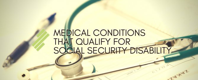 Medical Conditions that Qualify for Social Security Disability