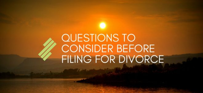 Questions to Consider Before Filing For Divorce