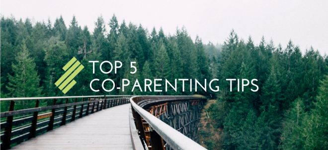 Top 5 Co-Parenting Tips