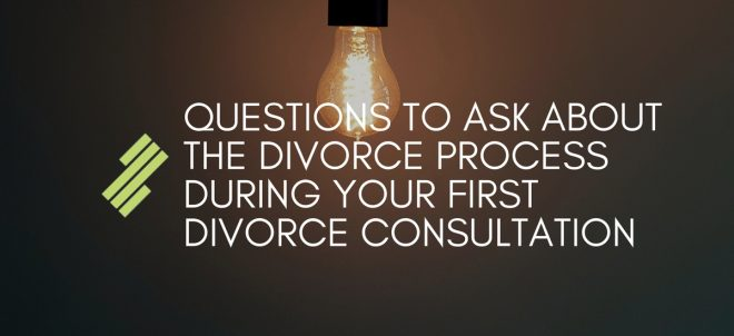 Important Things to Ask About the Divorce Process During the First Consultation