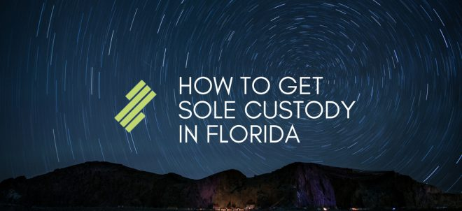 How to Get Sole Custody in Florida