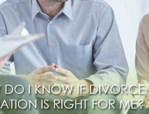 HOW DO I KNOW IF DIVORCE MEDIATION IS RIGHT FOR ME?