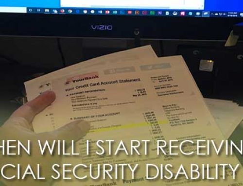 WHEN WILL I START RECEIVING SOCIAL SECURITY DISABILITY BENEFITS?