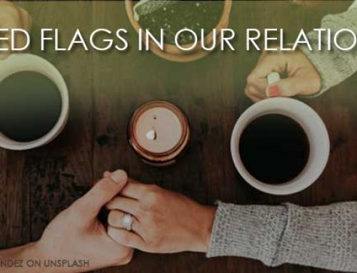 RED FLAGS IN OUR RELATIONSHIP