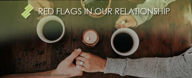seff-capizzi_blog_RED_FLAGS_IN_OUR_RELATIONSHIP